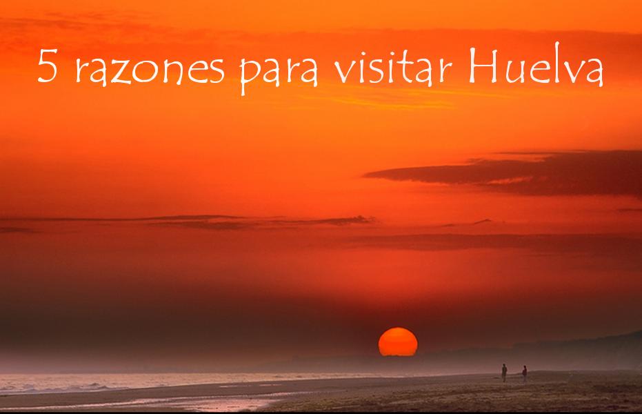 5 razones para visitar o vivir en la provincia de Huelva